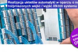 Realizacja układów automatyki w oparciu o nowe moduły rozproszonych wejść/wyjść XN300 oraz rozszerzenia typu T-Connector systemu SmartWire-DT